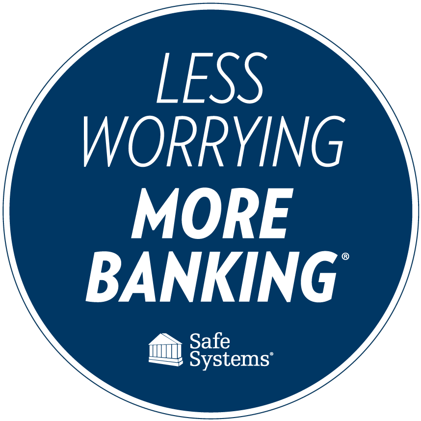 Less Worrying. More Banking. Safe Systems.
