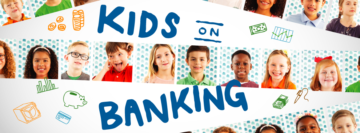 Kids on Banking – 3 Years Later…